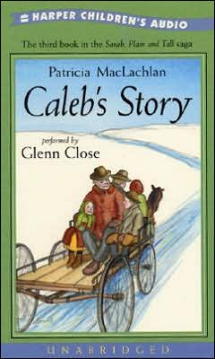 Caleb's Story (Sarah, Plain and Tall Series #3)