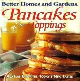 Better Homes and Gardens Pancakes and Toppings