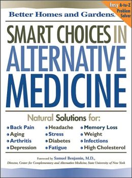 Better Homes and Gardens Smart Choices in Alternative Medicine