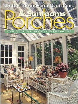 Sunrooms and Porches: Your Guide to Planning and Remodeling