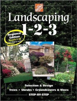Landscaping 1-2-3: Regional Edition Zones 7-10 (Home Depot 1-2-3 Series)