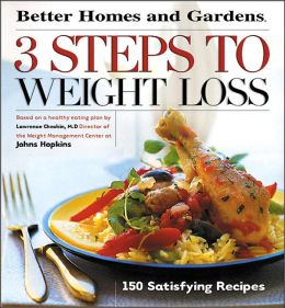 3 Steps to Weight Loss: 150 Satisfying Recipes