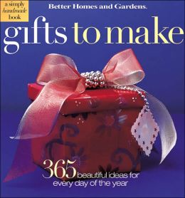 Gifts to Make: 365 Beautiful Ideas for Every Day of the Year