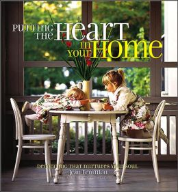 Putting the Heart in Your Home