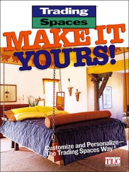 Trading Spaces: Make It Yours