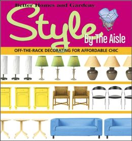 Style by the Aisle: Off-the-Rack Decorating for Affordable Chic