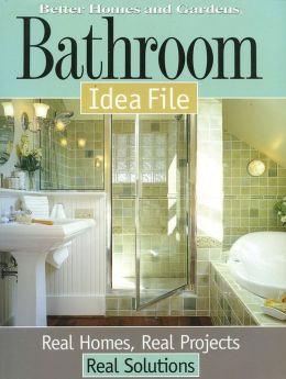 Bathroom Idea File: Real Homes, Real Projects, Real Solutions