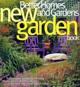 Better Homes and Gardens New Garden Book (3rd Edition)