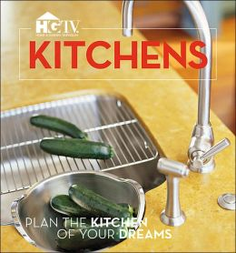 Kitchens: Plan the Kitchen of Your Dreams
