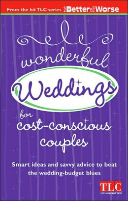 Wonderful Weddings for Cost-Conscious Couples