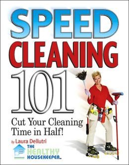 Speed Cleaning 101: House Cleaning Tips to Cut Your Cleaning Time in Half