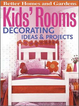 Kids 39 room decorating ideas projects by better homes for Better homes and gardens living room ideas