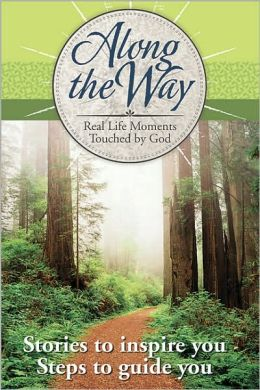 Along the Way: Real Life Moments Touched by God