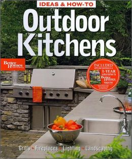 Ideas & How-To: Outdoor Kitchens (Better Homes and Gardens)