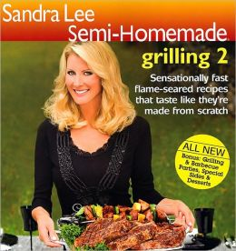 Sandra Lee Semi-Homemade Grilling 2