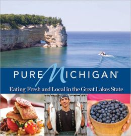 Pure Michigan: Eating Fresh And Local In The Great Lakes State