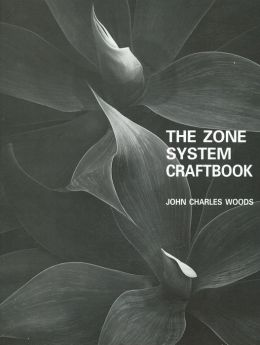 The Zone System Craftbook: A Comprehensive Guide to the Zonesystem of Exposure and Development