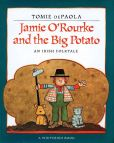 Book Cover Image. Title: Jamie O'Rourke and the Big Potato:  An Irish Folktale, Author: Tomie dePaola