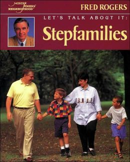 Let's Talk About It: Stepfamilies