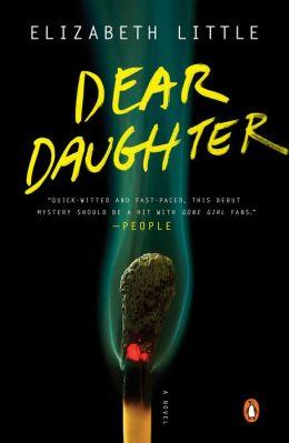 Dear Daughter: A Novel