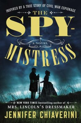 The Spymistress: A Novel