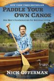 Book Cover Image. Title: Paddle Your Own Canoe:  One Man's Fundamentals for Delicious Living, Author: Nick Offerman