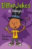 Book Cover Image. Title: EllRay Jakes Is Magic, Author: Sally Warner
