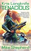 Book Cover Image. Title: Kris Longknife:  Tenacious, Author: Mike Shepherd