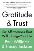 Book Cover Image. Title: Gratitude and Trust:  Six Affirmations That Will Change Your Life, Author: Paul Williams