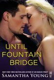 Book Cover Image. Title: Until Fountain Bridge:  (InterMix), Author: Samantha Young