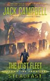 Book Cover Image. Title: The Lost Fleet:  Beyond the Frontier: Steadfast, Author: Jack Campbell