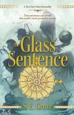 Book Cover Image. Title: The Glass Sentence, Author: S. E. Grove