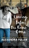 Book Cover Image. Title: Leaving Before the Rains Come, Author: Alexandra Fuller