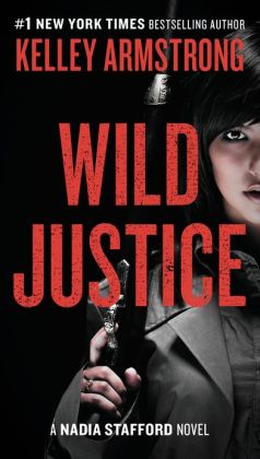 Wild Justice (Nadia Stafford Series #3)