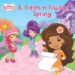 A Fresh-n-Fruity Spring (Strawberry Shortcake Series)