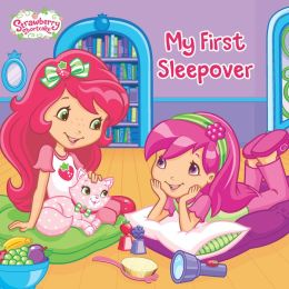 My First Sleepover (Strawberry Shortcake Series)