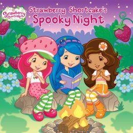 Strawberry Shortcake's Spooky Night (Strawberry Shortcake Series)