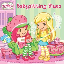 Babysitting Blues (Strawberry Shortcake Series)