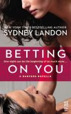 Book Cover Image. Title: Betting on You:  (InterMix), Author: Sydney Landon