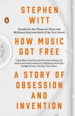 Book Cover Image. Title: How Music Got Free:  The End of an Industry, the Turn of the Century, and the Patient Zero of Piracy, Author: Stephen Witt