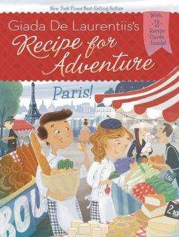 Paris! (Recipe for Adventure Series #2)