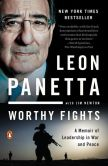 Book Cover Image. Title: Worthy Fights:  A Memoir of Leadership in War and Peace, Author: Leon Panetta