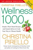 Book Cover Image. Title: Christina Pirello's Wellness 1,000:  Simple Plant-Based Recipes and Sound Advice to Cook Your Way To Vibrant Health (Enhanced Edition), Author: Christina Pirello