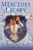 Book Cover Image. Title: Closer to Home:  Book One of Herald Spy, Author: Mercedes Lackey