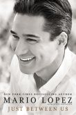 Book Cover Image. Title: Just Between Us, Author: Mario Lopez