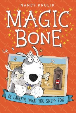 Be Careful What You Sniff For (Magic Bone Series #1)
