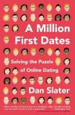 Book Cover Image. Title: A Million First Dates:  Solving the Puzzle of Online Dating, Author: Dan Slater