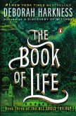 Book Cover Image. Title: The Book of Life:  A Novel, Author: Deborah Harkness