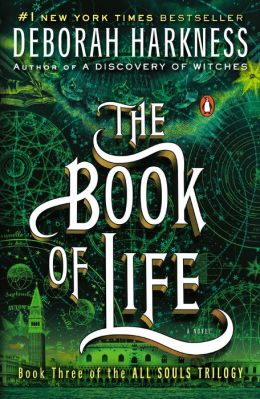 The Book of Life (All Souls Trilogy #3)