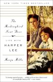 Book Cover Image. Title: The Mockingbird Next Door:  Life with Harper Lee, Author: Marja Mills